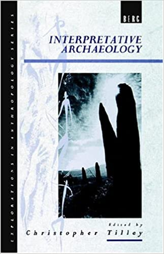 Interpretative Archaeology por Christopher Y. Tilley