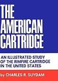 The American Cartridge, Charles R. Suydam, 0875051065