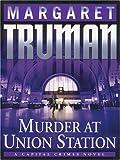 Murder at Union Station, Margaret Truman, 159413099X