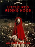 Little Red Riding Hood: Retold and illustrated with color photographs by William Wegman (Fay's Fairy Tales)