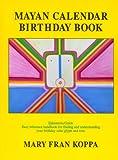 Mayan Calendar Birthday Book, Mary Fran Koppa, 1889965030