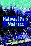 National Park Madness, Ned Spake, 1413737374