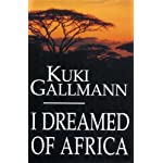 I Dreamed of Africa by Gallmann, Kuki (1991) Hardcover