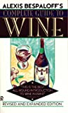 Alexis Bespaloff's Complete Guide to Wine, Alexis Bespaloff, 0451181697