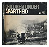 img - for Children under Apartheid : in Photographs and Text / [Prepared by IDAF Research Information and Publicity Department] book / textbook / text book
