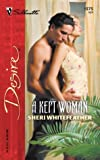 A Kept Woman, Sheri Whitefeather, 0373765754