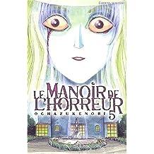 MANOIR DE L'HORREUR T05 (LE)
