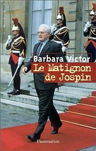 Le Matignon de Jospin par Barbara Victor
