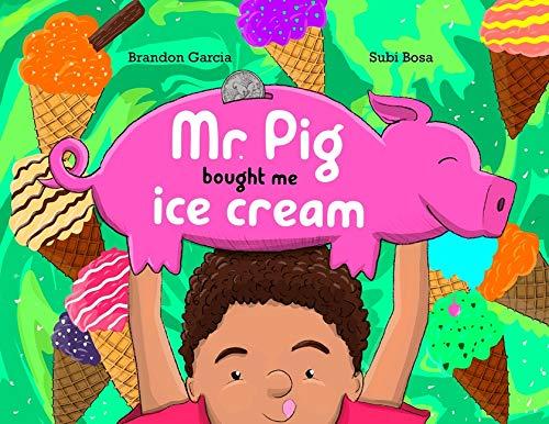 Mr. Pig Bought Me Ice Cream