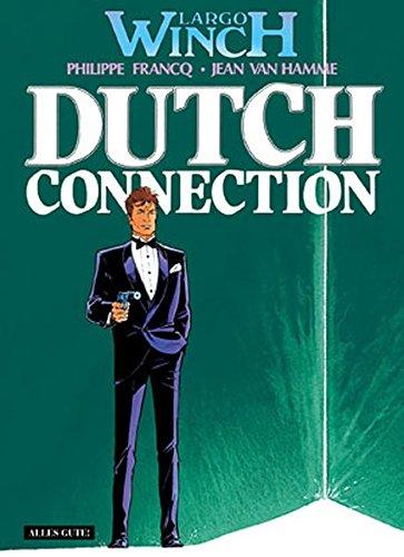 Largo Winch, Bd. 6, Dutch Connection