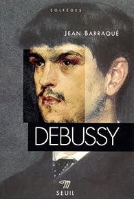 Debussy par Jean Barraqué