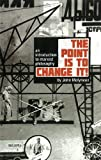 img - for The Point Is To Change It: An Introduction to Marxist Philosphy book / textbook / text book