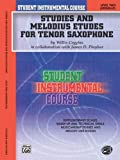 Student Instrumental Course Studies and Melodious Etudes for Tenor Saxophone, Willis Coggins and James D. Ployhar, 0757980929