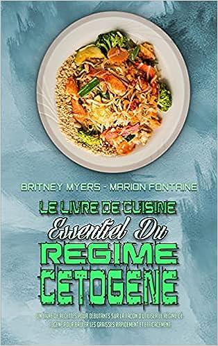 Le Livre De Cuisine Essentiel Du Régime Cétogène