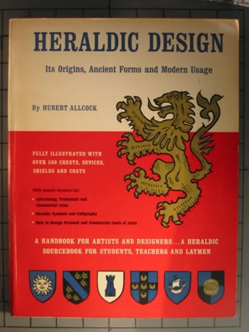Heraldic design, its origins, ancient forms and modern usage