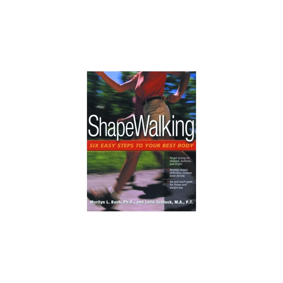 ShapeWalking Six Easy Steps to Your Best Body