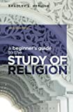 A Beginner's Guide to the Study of Religion 2nd Edition