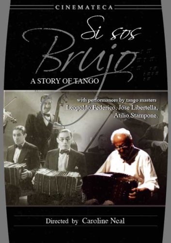 - Si sos Brujo: A Tango Story