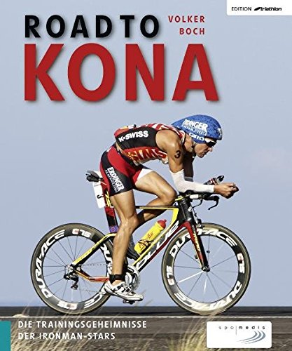 Road to Kona: Die Trainingsgeheimnisse der Ironman-Stars