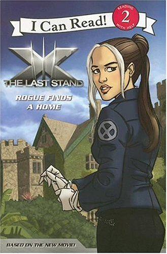 Read Online X-Men: The Last Stand: Rogue Finds a Home (I Can Read Book 2) ebook