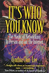It's Who You Know: The Magic of Networking in Person and on the Internet