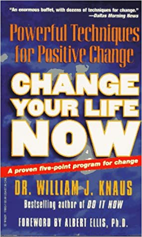 How to change your life now