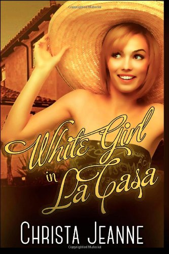 Read Online White Girl in La Casa ebook