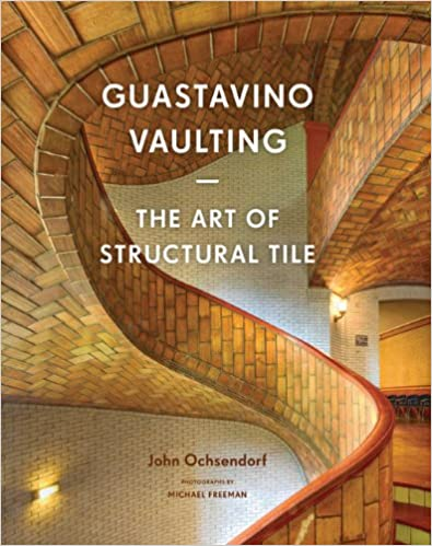 Guastavino Vaulting: The Art of Structural Tile