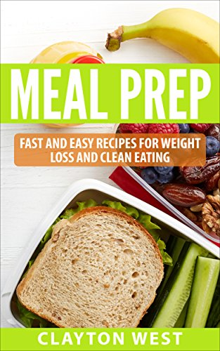 #freebooks – Meal Prep: Fast and Easy Recipes for Weight Loss and Clean Eating by Clayton West