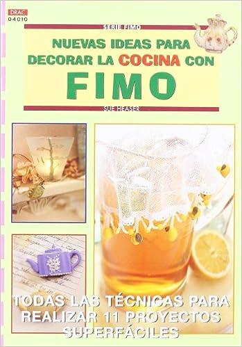 Nuevas ideas para decorar la cocina con fimo (Spanish) Paperback – 2013