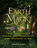 Earth Magic: Your Complete Guide to Natural