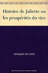 Histoire de Juliette ou les prospérités du vice