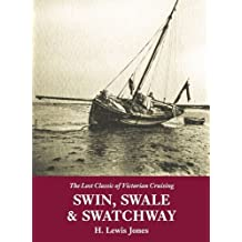 Swin, Swale & Swatchway: The Lost Classic of Victorian Cruising