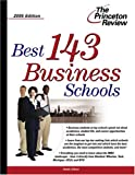 Best 143 Business Schools, Princeton Review Staff, 0375764186