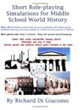 Short Role-playing Simulations for Middle School World History, Richard Di Giacomo, 0970623747