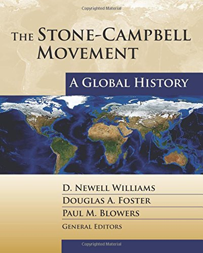 The Stone-Campbell Movement: A Global History by Chalice Press