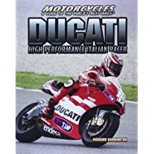 Ducati: High-Performance Italian Racer (Motorcycles: A Guide to the World's Best Bikes)
