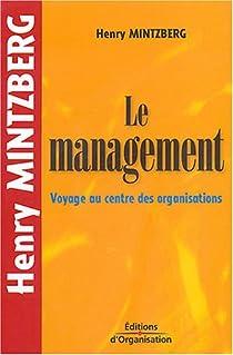 Le management : Voyage au centre des organisations par Mintzberg