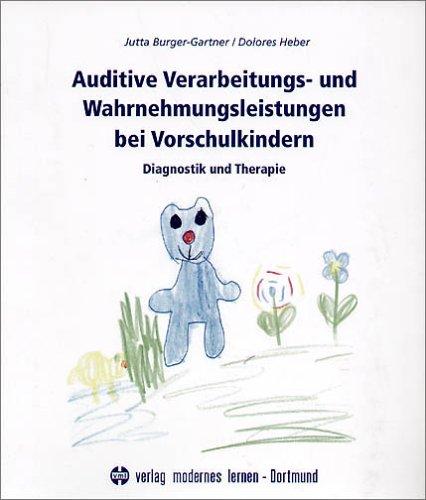 Auditive Verarbeitungs- und Wahrnehmungsleistungen bei Vorschulkindern. Diagnostik und Therapie