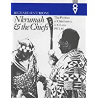 Nkrumah and the Chiefs: Politics of Chieftaincy in Ghana 1951-1960 (Western African Studies)