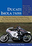 DUCATI 750SS - THE 1972 IMOLA 200 WINNER: EXCLUSIVE HISTORY & TRACK TEST OF DUCATI'S FIRST SUPERBIKE (THE MOTORCYCLE FILES)