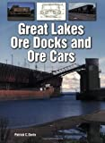 img - for Great Lakes Ore Docks and Ore Cars book / textbook / text book