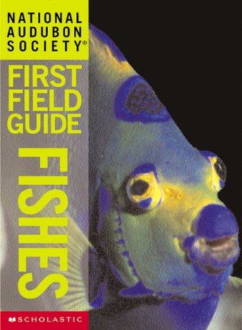 National Audubon Society First Field Guide: Fishes