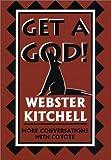 Get a God!, Webster Kitchell, 1558964177