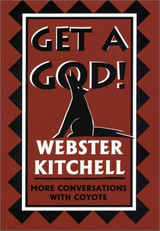Get a God!: More Conversations With Coyote ebook