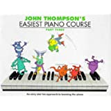 John Thompson's Easiest Piano Course, Part 3: Bk.3