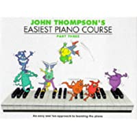 John Thompson's Easiest Piano Course, Part 3: Bk.3