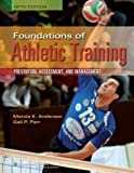 img - for Foundations of Athletic Training (SPORTS INJURY MANAGEMENT ( ANDERSON)) by Anderson, Marcia K. (2012) Hardcover book / textbook / text book