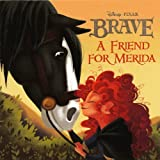 A Friend For Merida (Turtleback School & Library Binding Edition) (Disney Pixar Brave (PB)) by Disney (2012-05-15)
