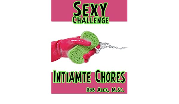 Sexy Challenge - Intimate Chores (Sexy Challenges Book 45)